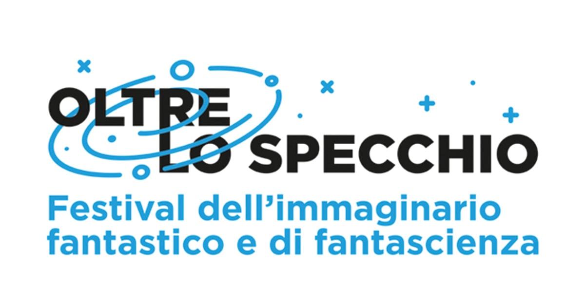 Oltre lo specchio – Festival dell'immaginario fantastico e di fantascienza