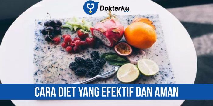 Cara Diet yang Efektif dan Aman