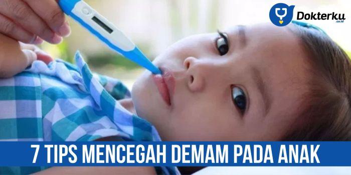 7 Tips Mencegah Demam Pada Anak