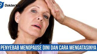 Apa Saja Penyebab Menopause Dini Dan Cara Mengatasinya