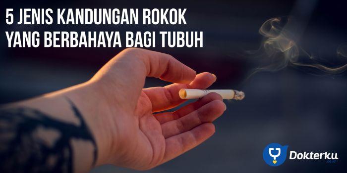 5 Jenis Kandungan Rokok yang Berbahaya Bagi Tubuh