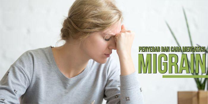 Penyebab dan Cara Mengatasi Migrain