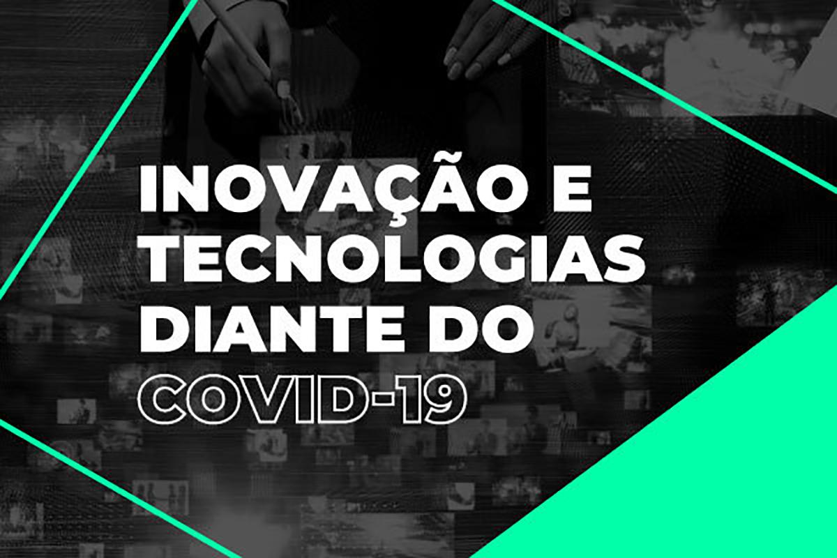 Inovação e Tecnologias diante do Covid-19