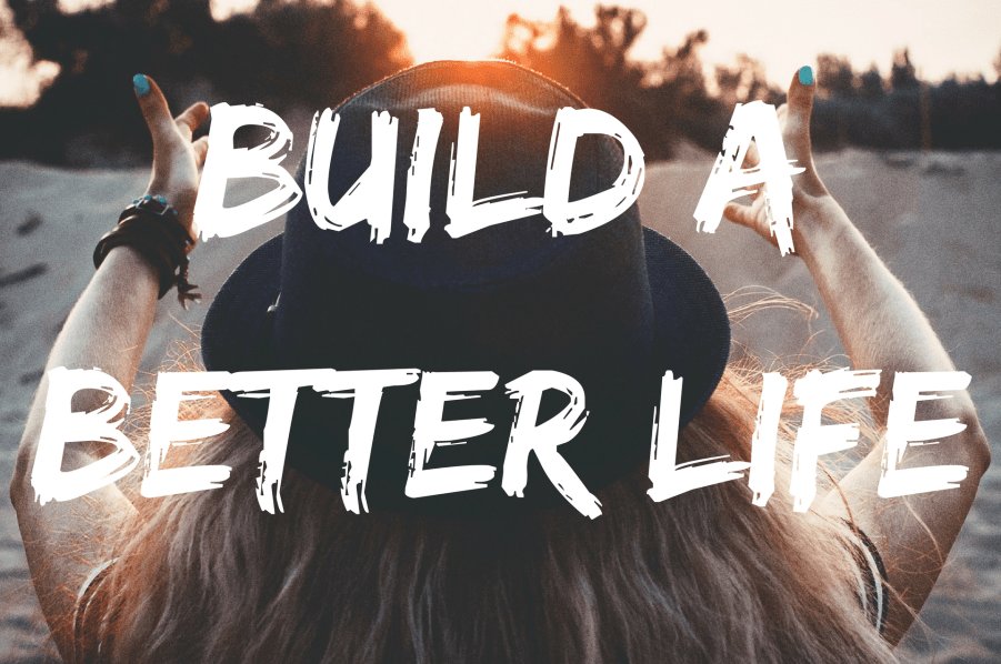 build-a-better-life