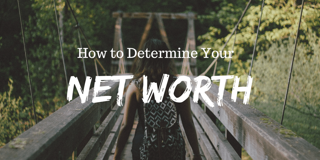 how to determine your net worth dollar after dollar