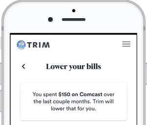 the trim app helps lower your bills and finds you extra money