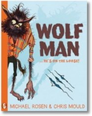 Image of Wolfman by Michael Rosen and Chris Mould...