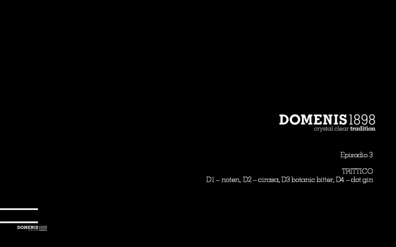 Trittico D1 – noten, D2 – cirasa, D3 – botanic bitter, D4 – dot gin Episode 3 ITA #DomenisDays