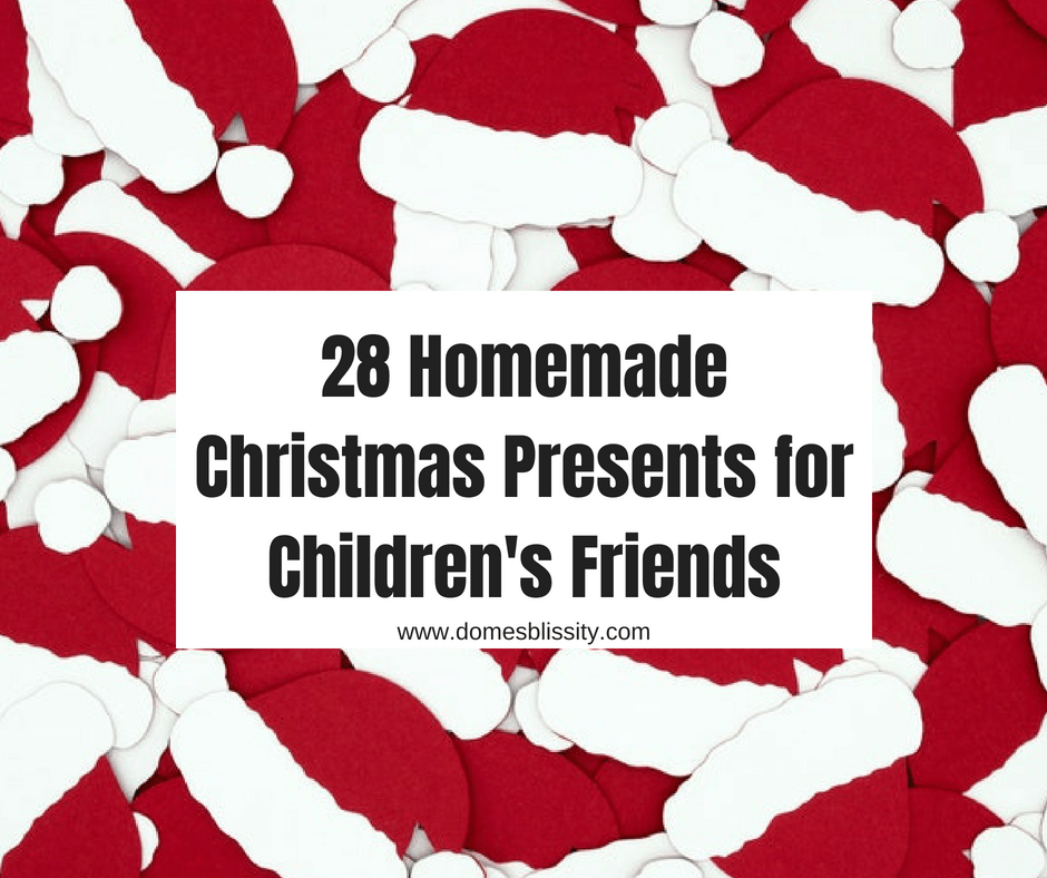 28 homemade Christmas presents for children\'s friends - Domesblissity