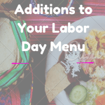 8 Last Minute Additions to Your Labor Day Menu