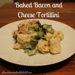 Baked Bacon and Cheese Tortellini