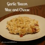Garlic Bacon Mac and Cheese