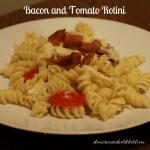 Bacon and Tomato Rotini