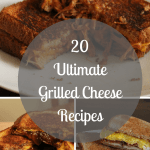 20 Ultimate Grilled Cheese Recipes