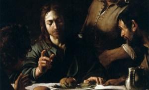 Carravagio, Supper at Emmaus