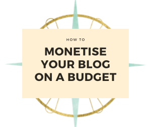 how to monetise your blog on a budget