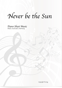 Never be the Sun Sheet Music Piano/Vocal., the Online