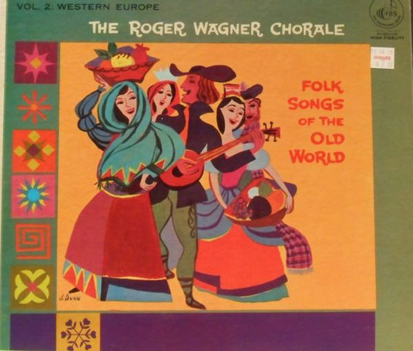 The Roger Wagner Chorale-Folk Songs of the Old World Vol 2
