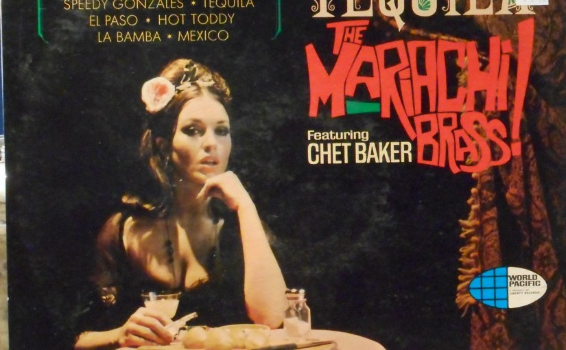 The Mariachi Brass Featuring Chet Baker- A Taste of Tequila