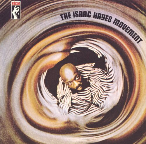 Isaac Hayes- The Isaac Hayes Movement