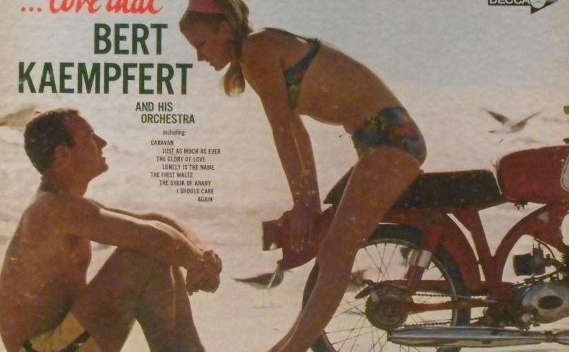 Bert Kaempfert- Love That Bert Kaempfert