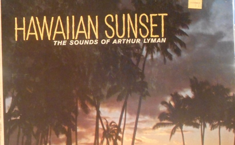 Arthur Lyman- Hawaiian Sunset