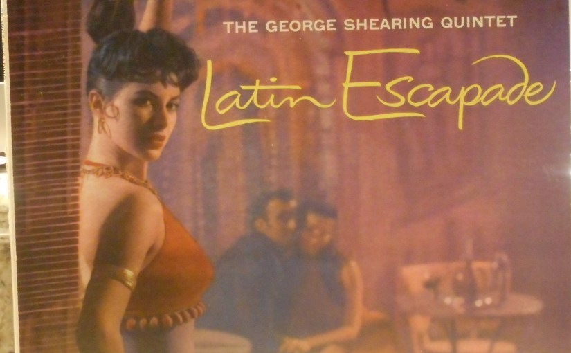 The George Shearing Quintet- Latin Escapade
