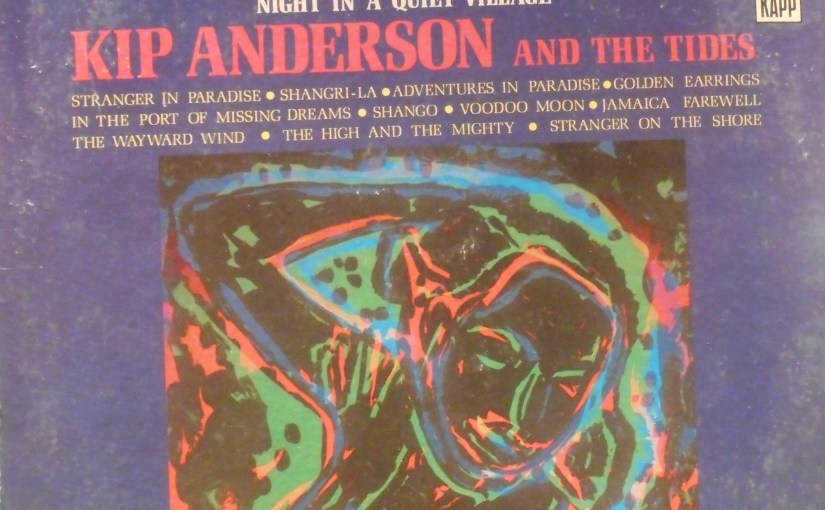Kip Anderson and the Tides- Shango! Night in a Quiet Village