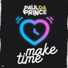 Paul Da Prince – Make Time