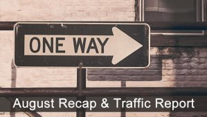August Recap & Traffic Report