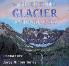 Totally Out There Guide to Glacier National Park
