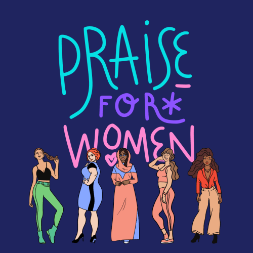 international women's day - praise for women