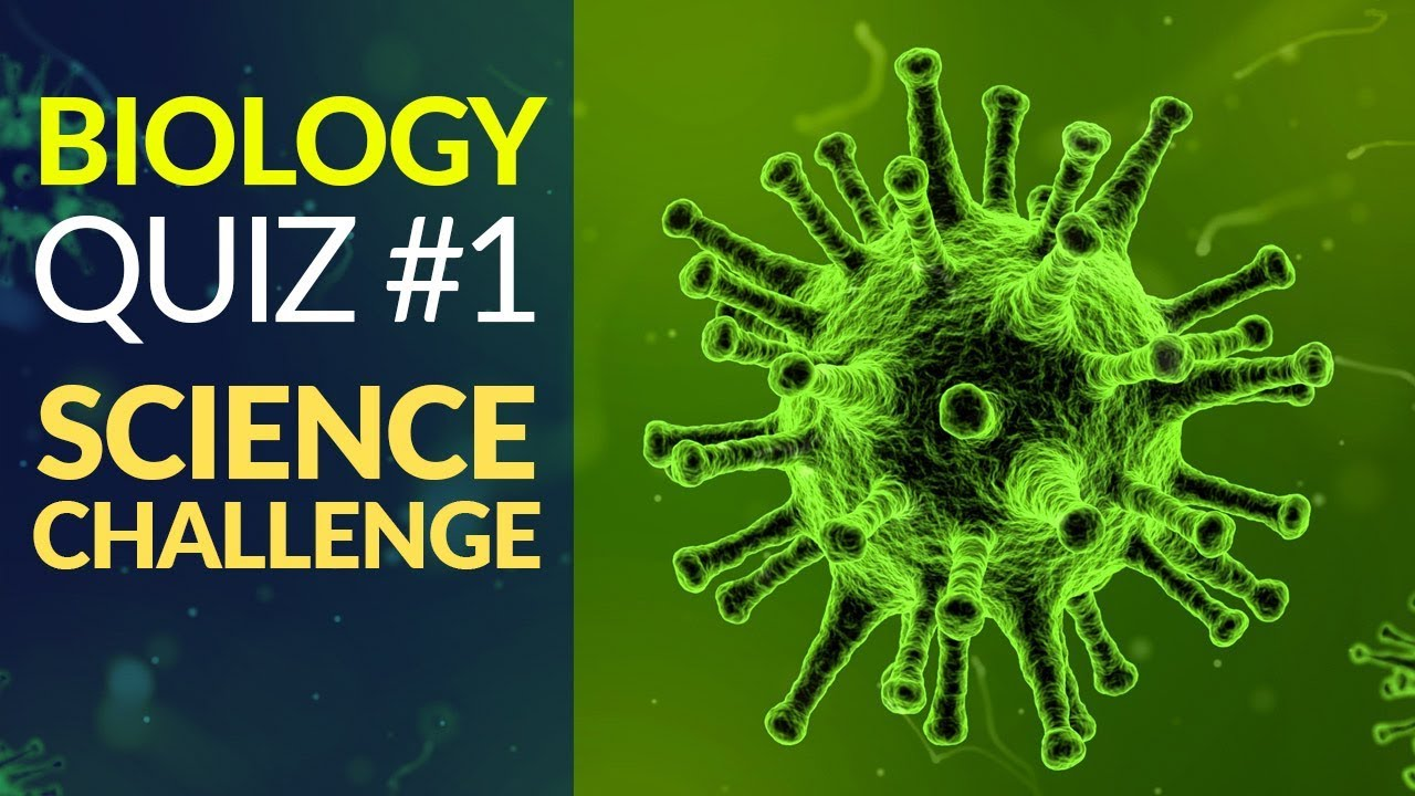 Biology Quiz #1 - Test Your Science Knowledge - Don't Bore Me