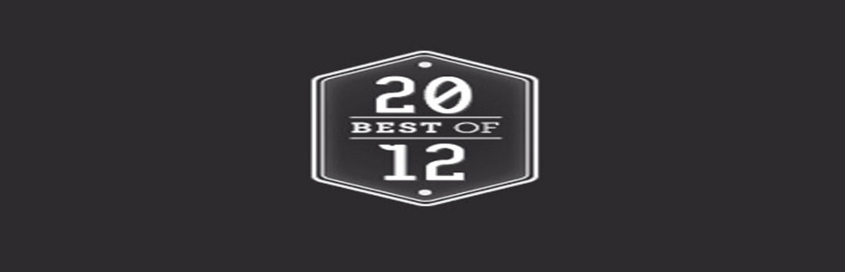 Chaz's best of 2012 write-up!