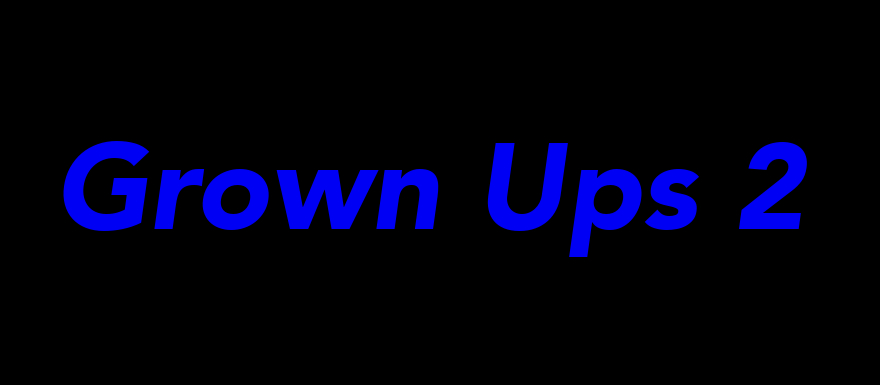 Grown Ups 2- new trailer ACTUALLY looks pretty hilarious.