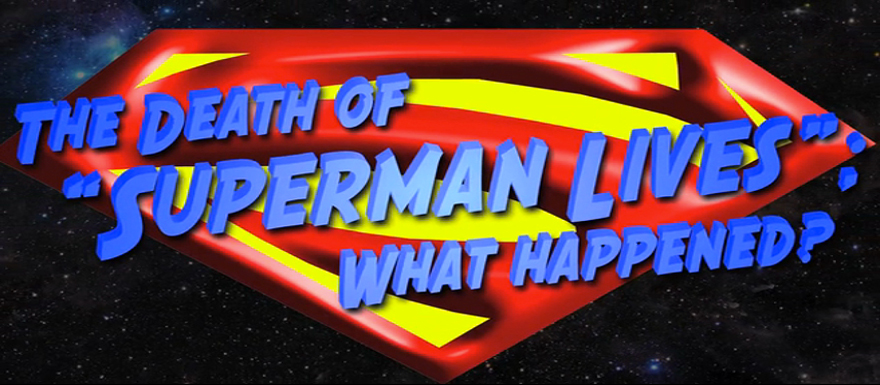 Superman Lives the film that could have been gets a documentary coming soon thanks to Kickstarter!