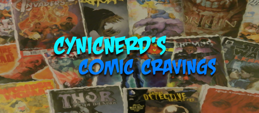 Cynicnerd's Comic Cravings – New Comic Book Day releases for 10/09/19