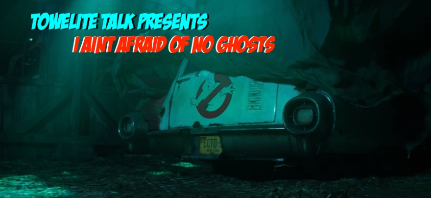 Towelite Talk Episode #117: I Ain't Afraid of No Ghosts!