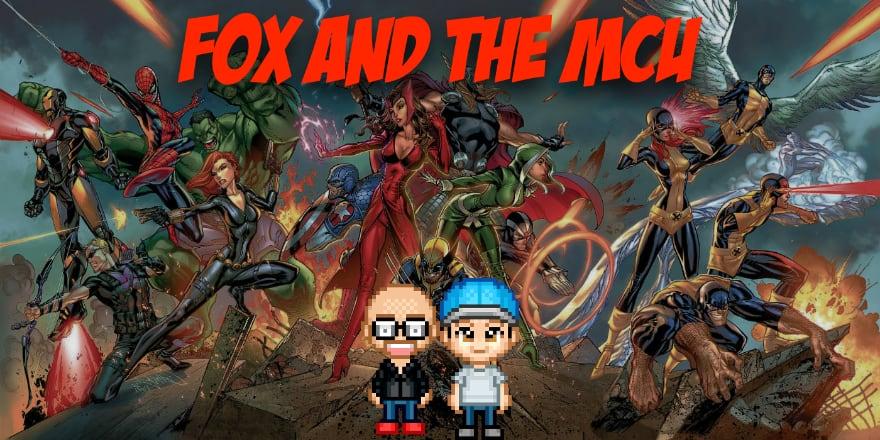 Towelite Talk Episode #132 – Fox and the MCU