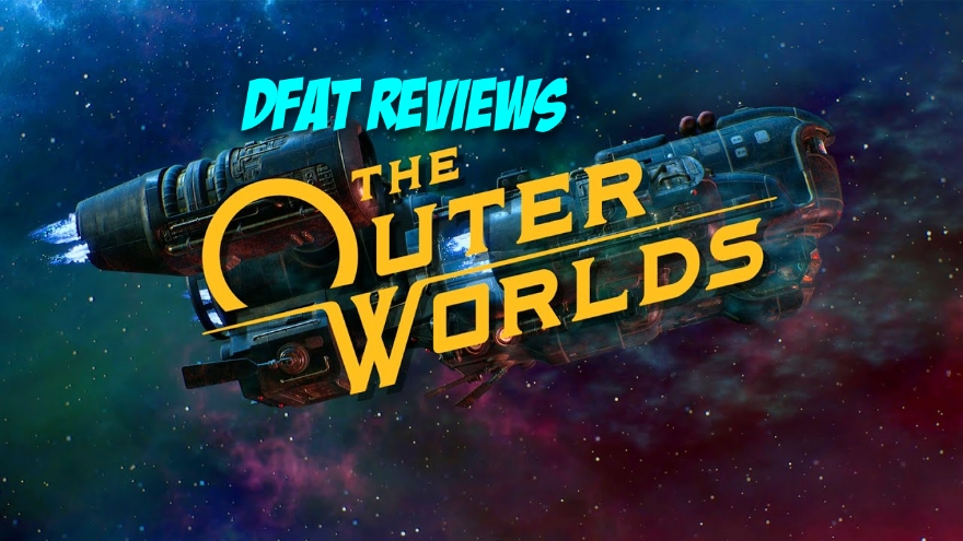 DFAT Reviews The Outer Worlds