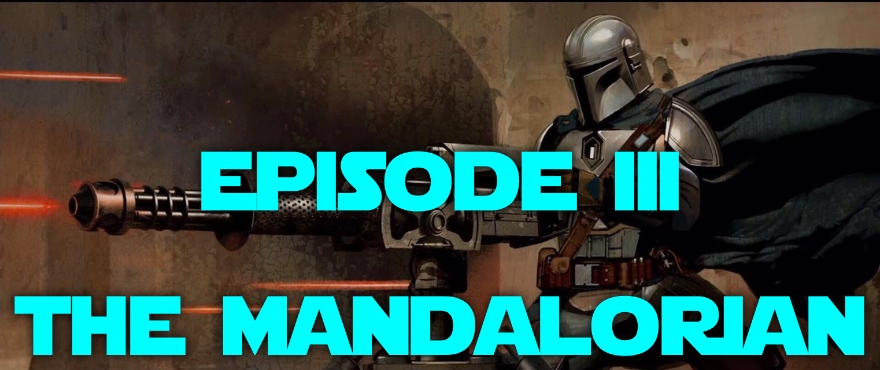 Star Warriors Podcast – Episode III : The Mandalorian – Season 1