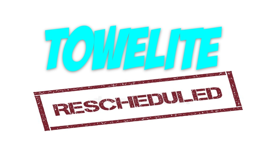 Towelite Talk Episode 165 – Towelite Rescheduled