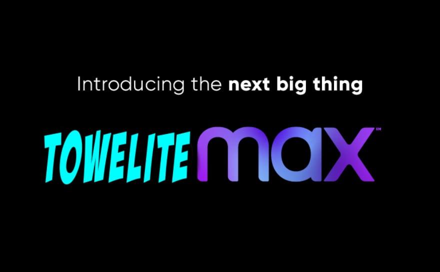Towelite Talk Episode 171 – Towelite Max