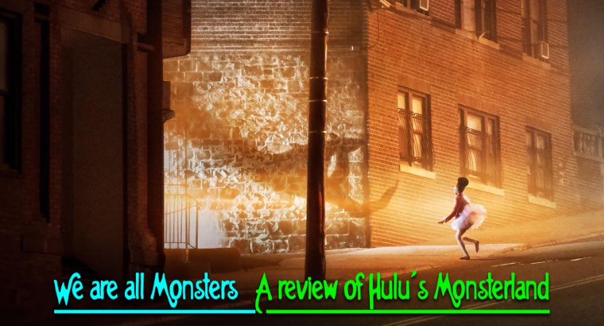 We are all Monsters: A review of Hulu's Monsterland