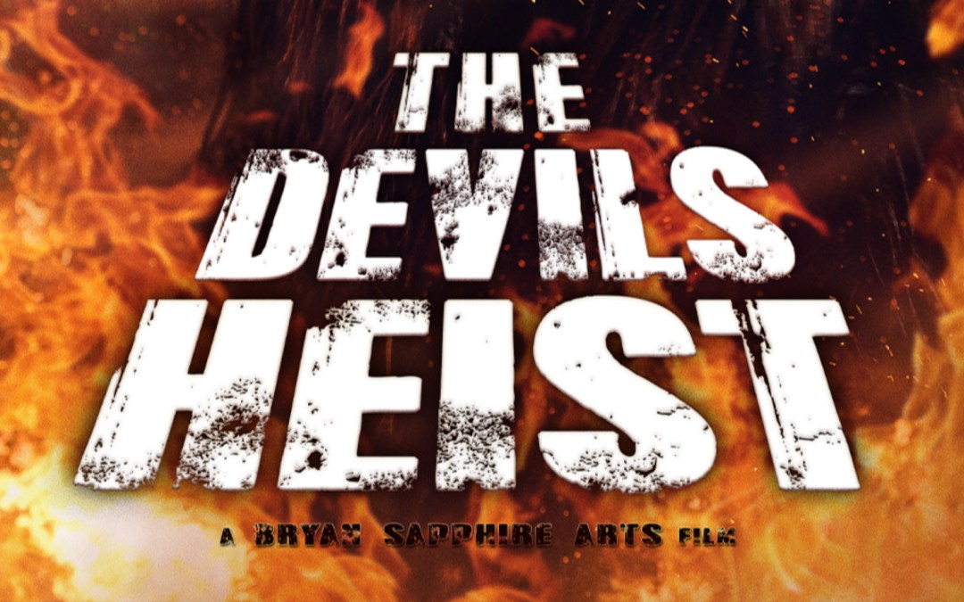 IF YOU STEAL FROM THE DEVIL, THERE WILL BE HELL TO PAY! WATCH 'THE DEVIL'S HEIST' ON DIGITAL DECEMBER 8!
