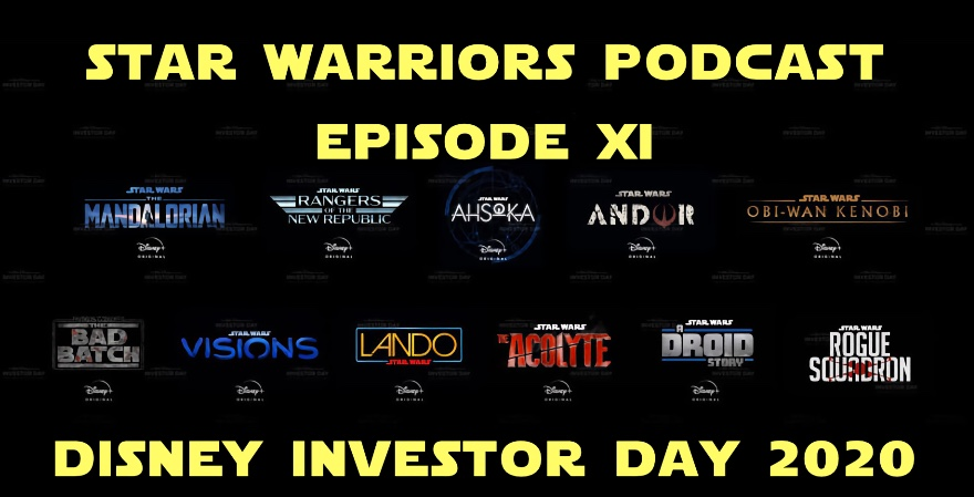 Star Warriors Podcast – Episode XI – Disney Investor Day 2020