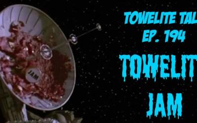 Towelite Talk Ep. 194 – Towelite Jam