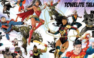 Towelite Talk Special Edition – DC Future State
