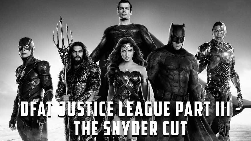 Towelite Talk Bonus Episode – DFAT Justice League Part III – The Snyder Cut
