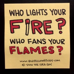 Who lights your fire?